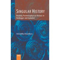 Singular History: Reading Postmetaphysical History in Heidegger and Gadamer