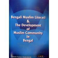 Bengali Muslim literati and the Development of Muslim Community in Bengal