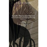 Gandhi theory and Practice: Social Impact and Contemporary Relevance