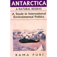 Antarctica: A natural reserve: A Study in International politics