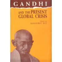 Gandhi and the present global Crisis