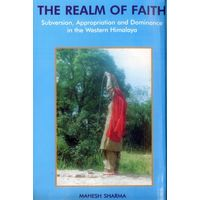 The realm of Faith: Subversion, Appropriation and Dominance in the Western himalaya