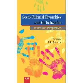 Socio- Cultural Diversities and Globalization: Issues and Perspectives