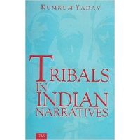 Tribals in Indian Narratives