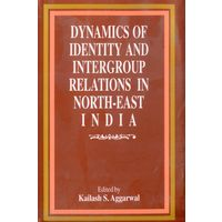 Dynamics of Identity and Intergroup relations in north- East India