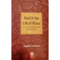 Food in the Life of Mizos ( From Precolonial Times to the Present)