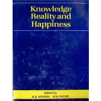 Knowledge, Reality and Happiness