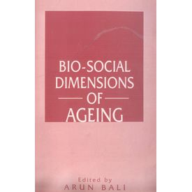 Bio- Social Dimensions of Ageing