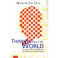 Thinking About the World: An Essay in De Re Thoughts and the Externalist- Internalist Debate