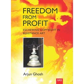 Freedom From Profit: Eschewing Copyright in Resistance Art