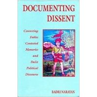 Documenting Dissent: Contesting Fables, Contested Memories and Dalit Political Discourse