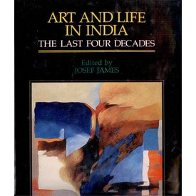 Art and life in India: the last Four Decades
