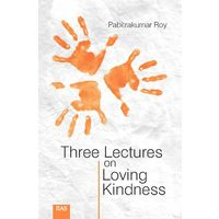 Three Lectures on Loving Kindness