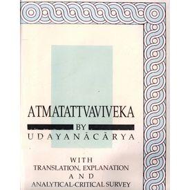 Atmatattvaviveka by Udayanacarya With Translation, Explanation and Analytical- Critical Survey