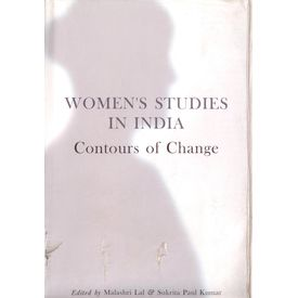 Women s Studies in India: Contours of Change