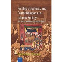 Kinship Structures and Foster relations in Islamic Society: Milk Kinship Allegiance in the Mughal World