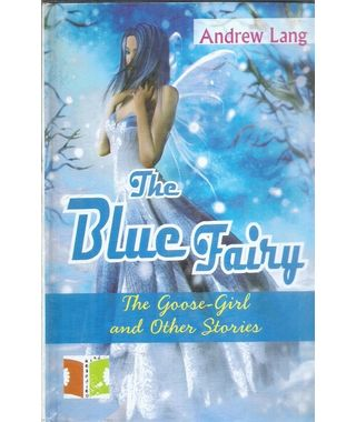 The Blue Fairy The Goose Girl and Other stories