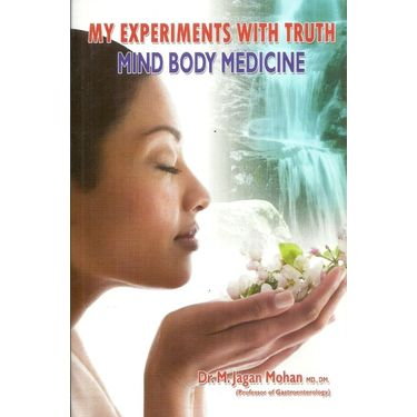 My Experiments With Truth Mind- Body- Medicine