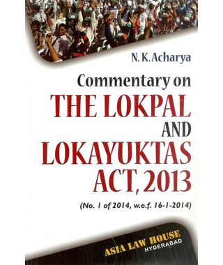 Commentary on The Lokpal And Lokayuktas Act, 2013