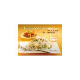 High Blood Pressure Cookbook- by Tarala Dalal