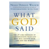 What God Said: The 25 Core Messages of Conversations with God That Will Change Your Life and th e WorldPaperback