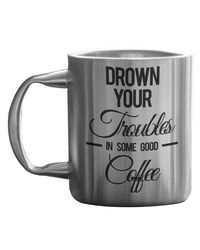 Drown Your All Troubles Stainless Mug