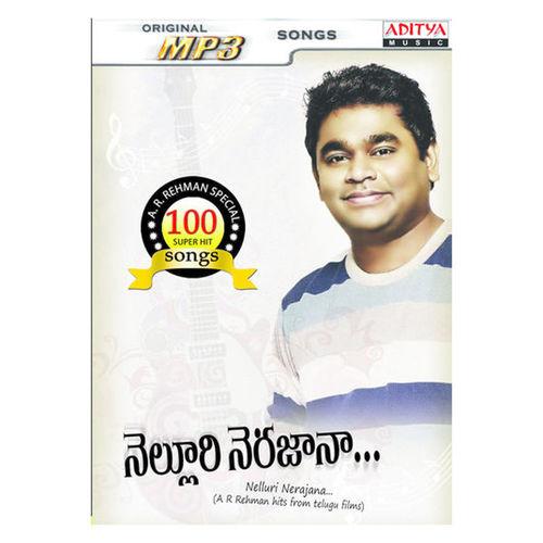Nelluri Nerajana (A R Rehman Hits From Telugu Films) (100 songs) ~ MP3
