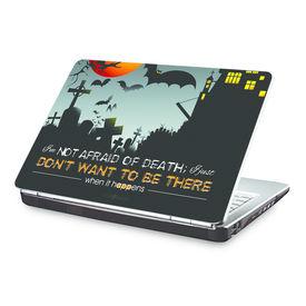 Clublaptop I Am Not Afraid Of Death -CLS 160 Laptop Skin(For 15.6  Laptops)
